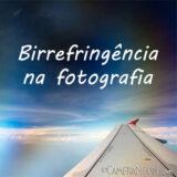 Birrefringência na fotografia com filtro polarizador