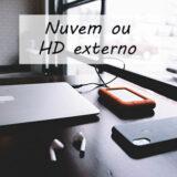 Nuvem ou HD externo – TB de armazenamento de fotos